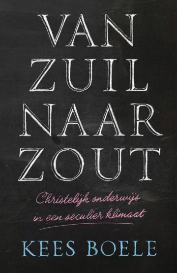 Cover VAN ZUIL NAAR ZOUT : Christelijk onderwijs in een seculier klimaat
